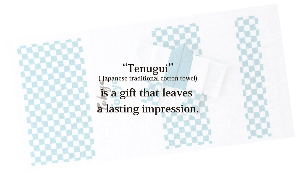 """Tenugui"" ( Japanese traditional cotton towel) is a gift that leaves a lasting impression."